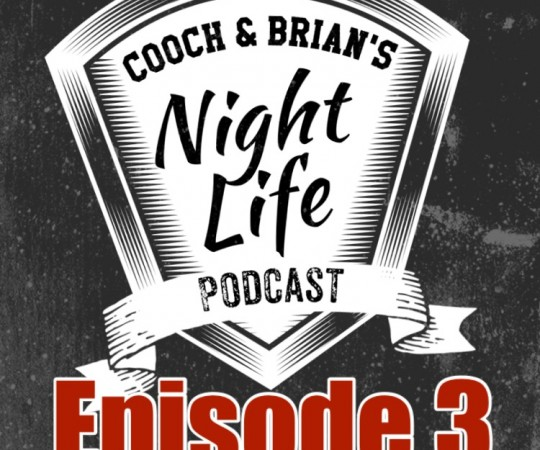 Night Life Podcast Episode 3